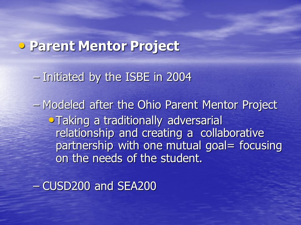 Parent Mentor Project Initiated by the ISBE in 2004