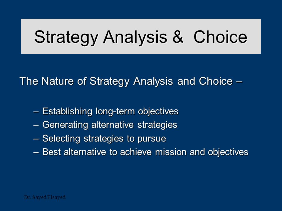 strategid analysis and choice Strategic choice and evaluation paper strategic choice and evaluation paper target firm: hamilton sundstrand is a subsidiary of united technologies.