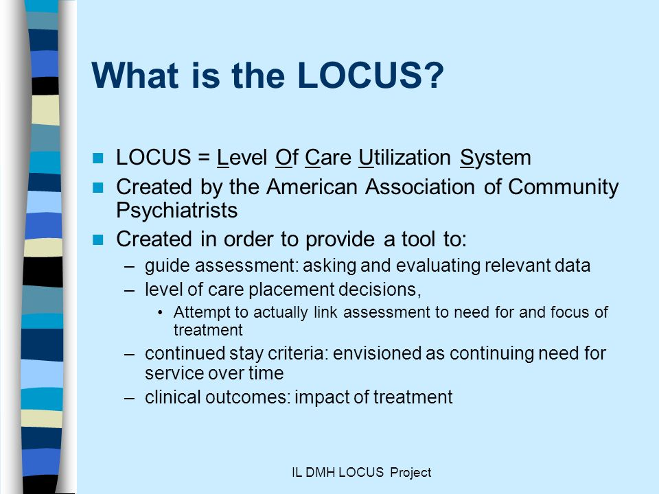 What is the LOCUS LOCUS = Level Of Care Utilization System