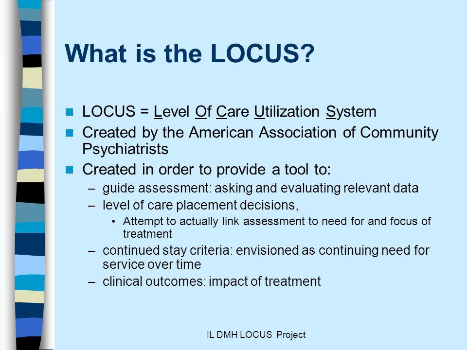 What is the LOCUS LOCUS = Level Of Care Utilization System