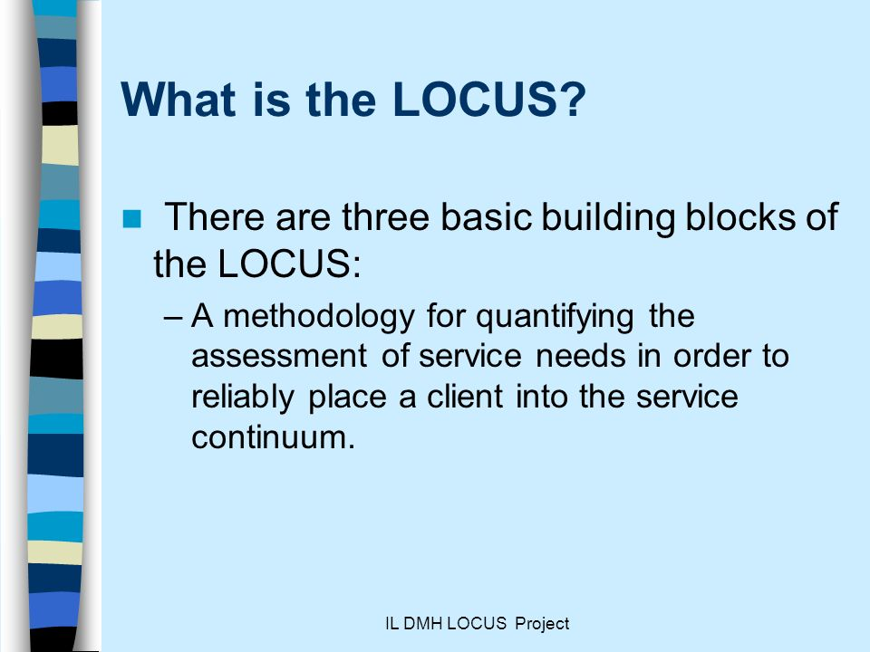 What is the LOCUS There are three basic building blocks of the LOCUS: