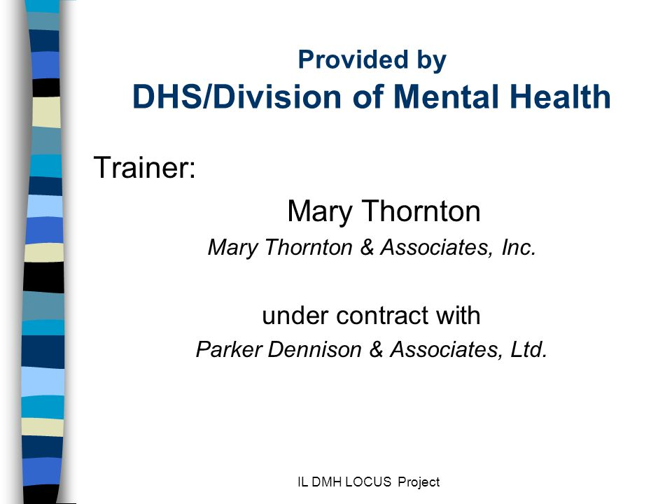 Provided by DHS/Division of Mental Health