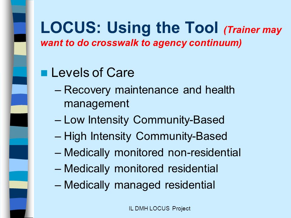 LOCUS: Using the Tool (Trainer may want to do crosswalk to agency continuum)