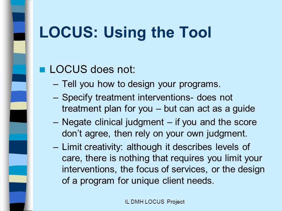 LOCUS: Using the Tool LOCUS does not:
