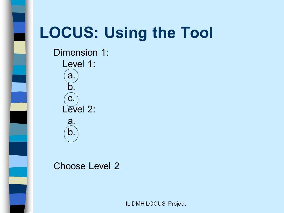 LOCUS: Using the Tool Dimension 1: Level 1: a. b. c. Level 2: