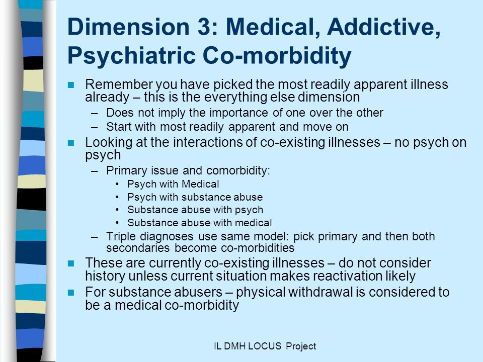 Dimension 3: Medical, Addictive, Psychiatric Co-morbidity