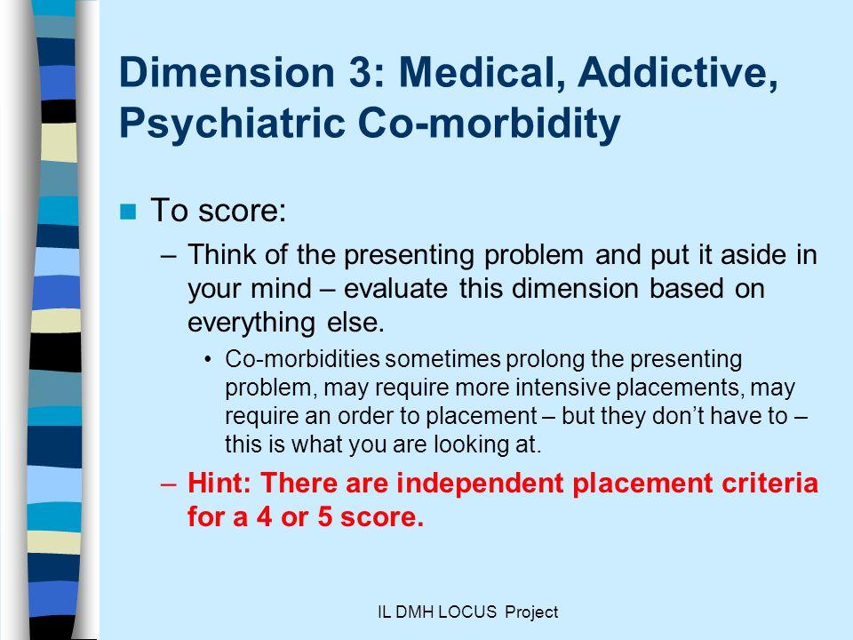 Dimension 3: Medical, Addictive, Psychiatric Co-morbidity