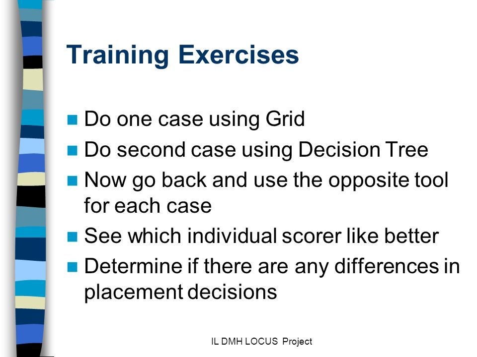 Training Exercises Do one case using Grid