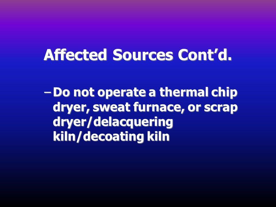 Affected Sources Cont'd.