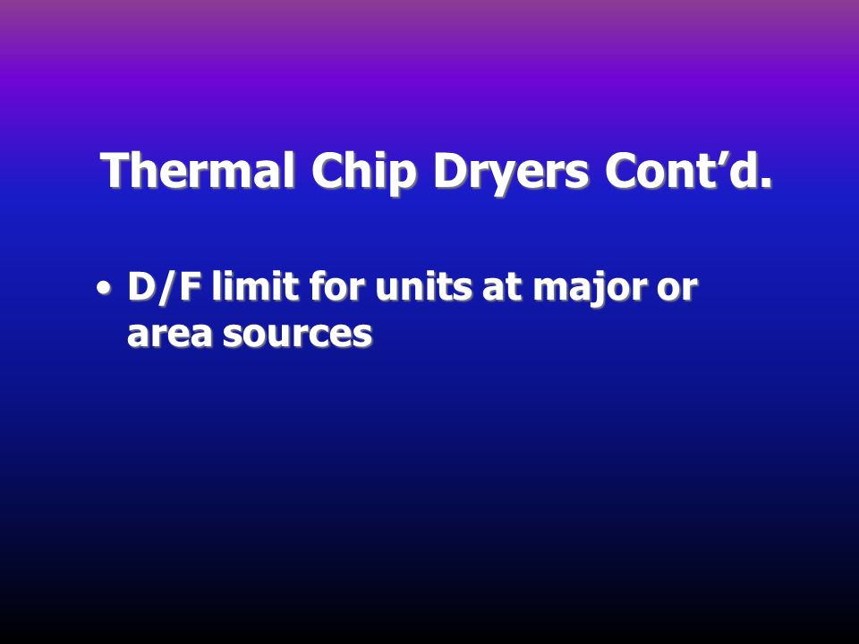 Thermal Chip Dryers Cont'd.