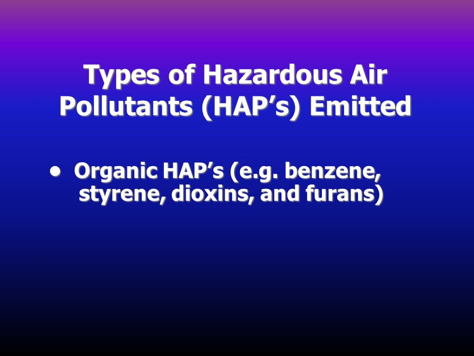 Types of Hazardous Air Pollutants (HAP's) Emitted