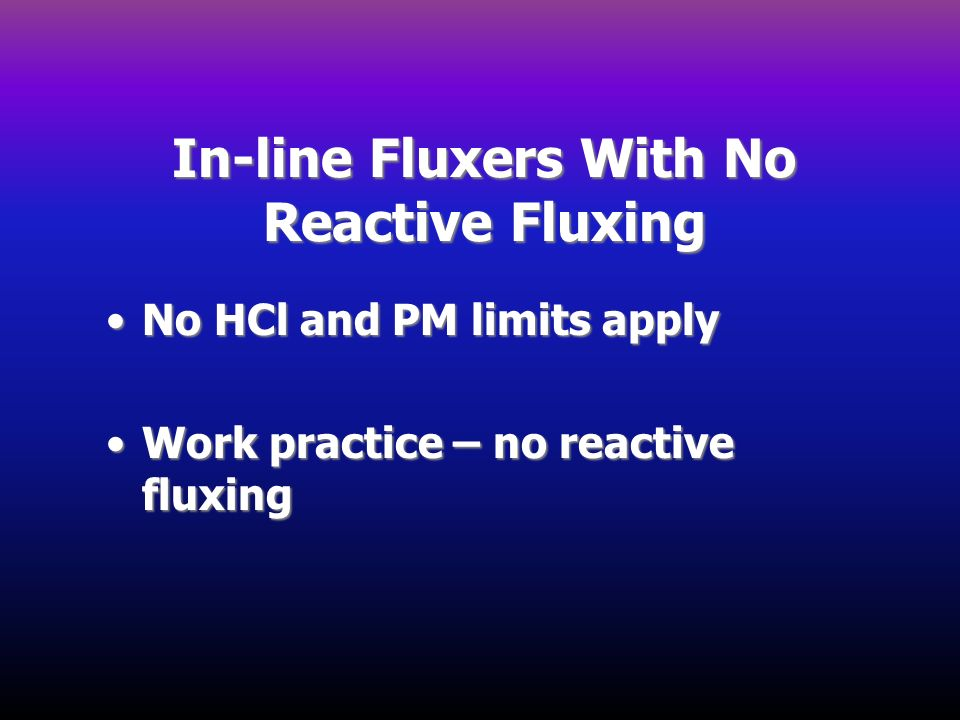 In-line Fluxers With No Reactive Fluxing