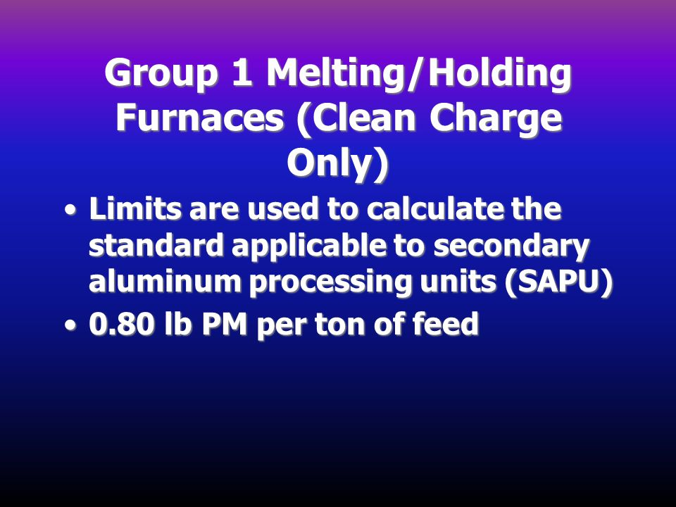 Group 1 Melting/Holding Furnaces (Clean Charge Only)