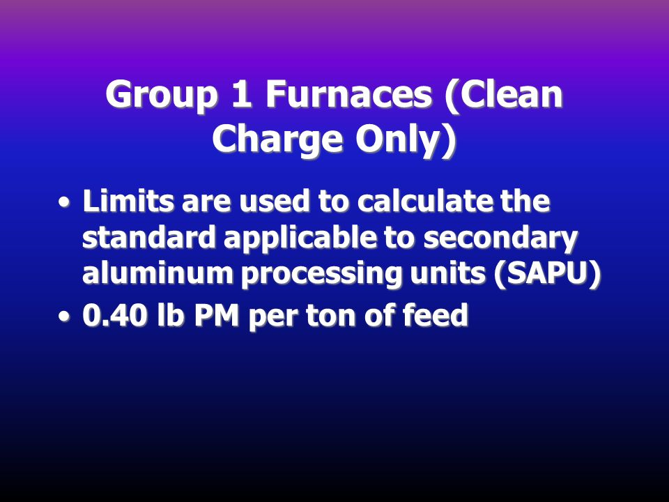 Group 1 Furnaces (Clean Charge Only)