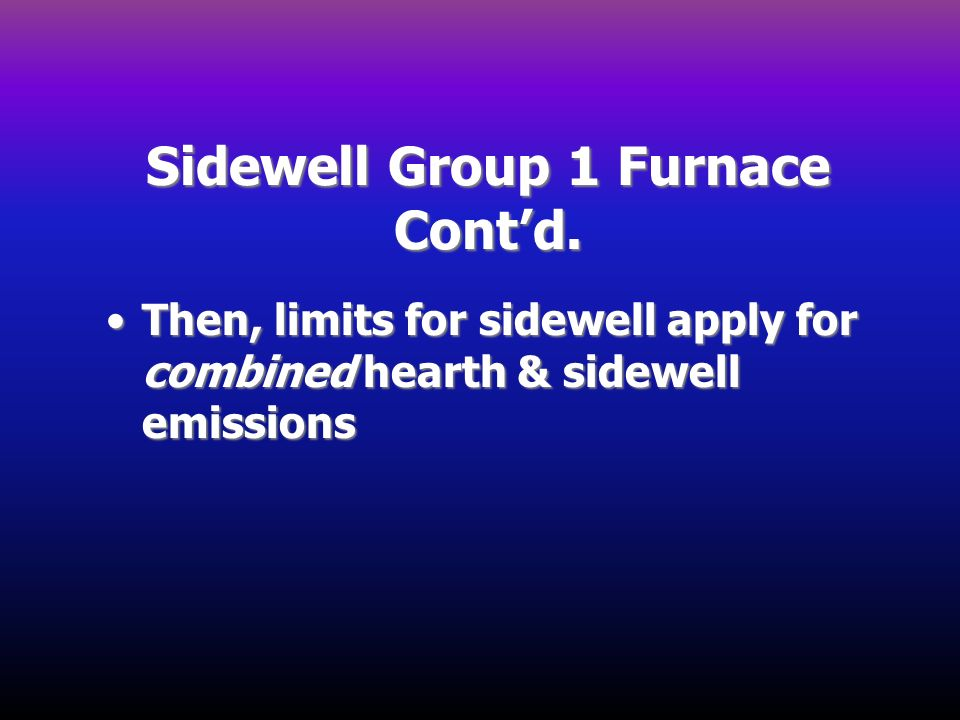 Sidewell Group 1 Furnace Cont'd.