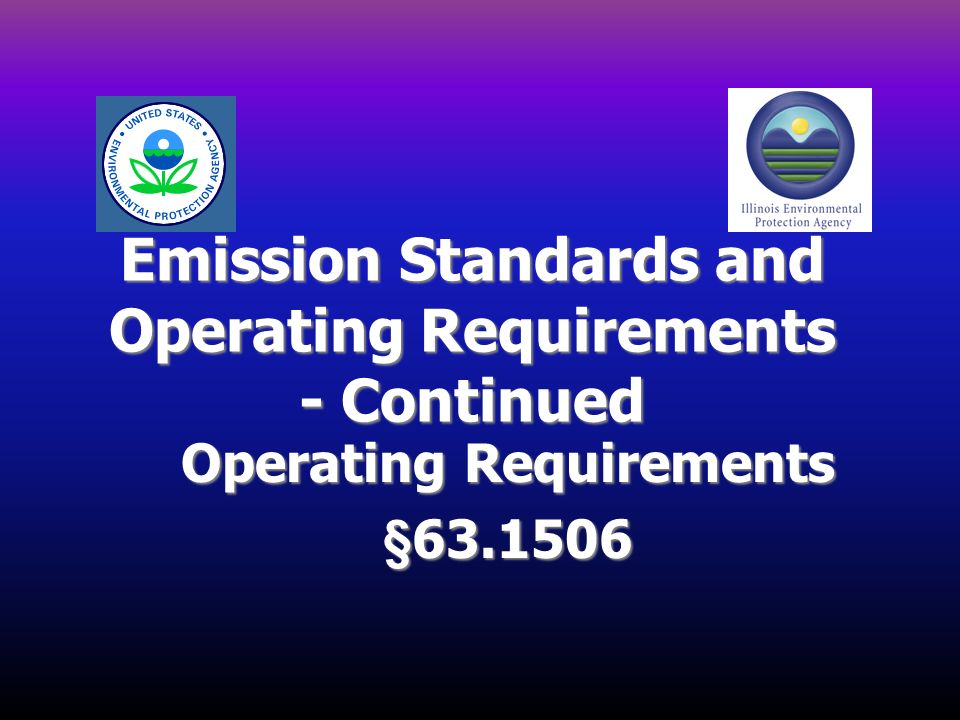 Emission Standards and Operating Requirements - Continued