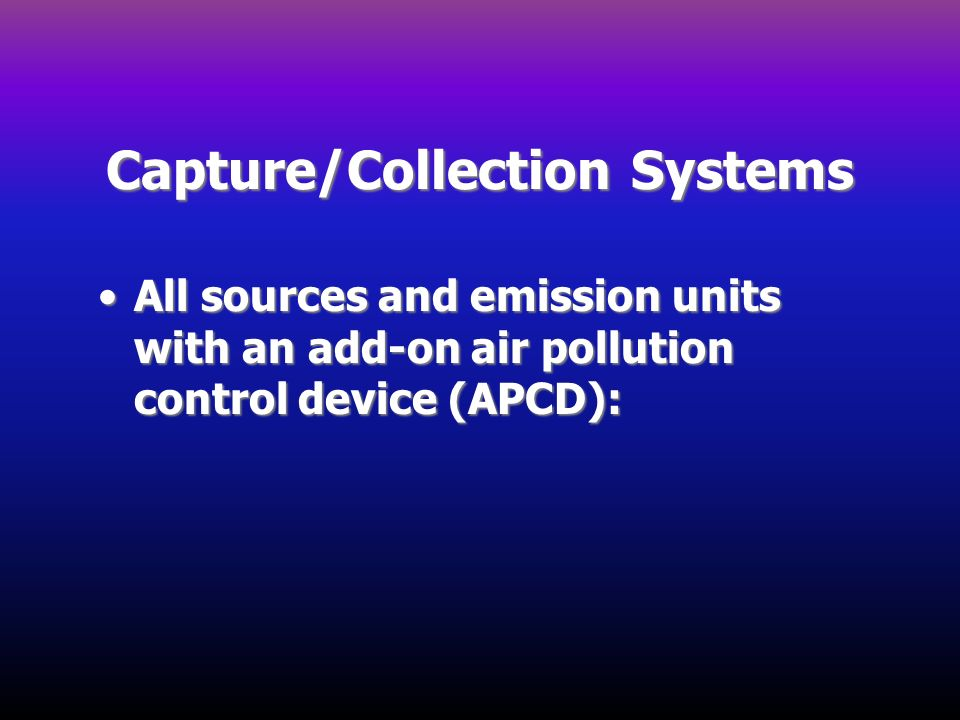 Capture/Collection Systems