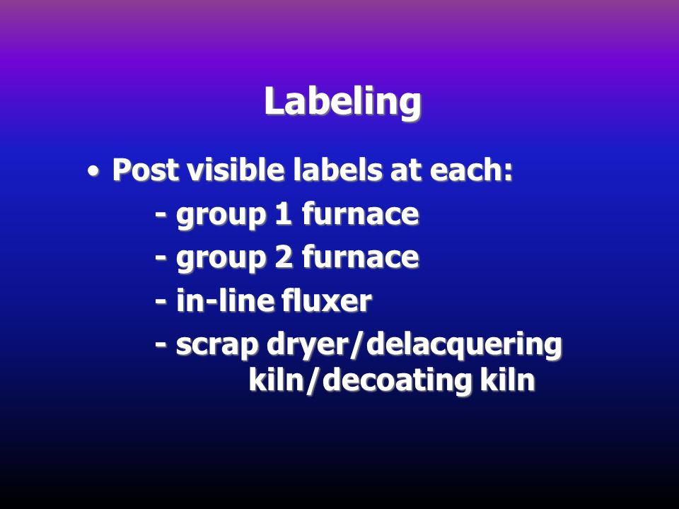 Labeling Post visible labels at each: - group 1 furnace