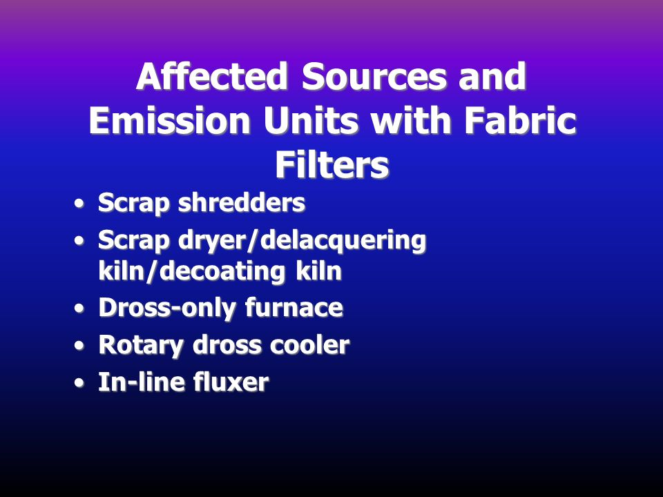 Affected Sources and Emission Units with Fabric Filters
