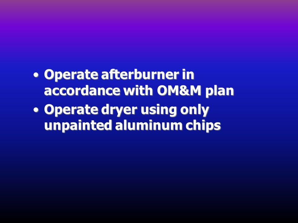 Operate afterburner in accordance with OM&M plan