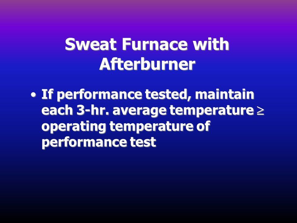 Sweat Furnace with Afterburner