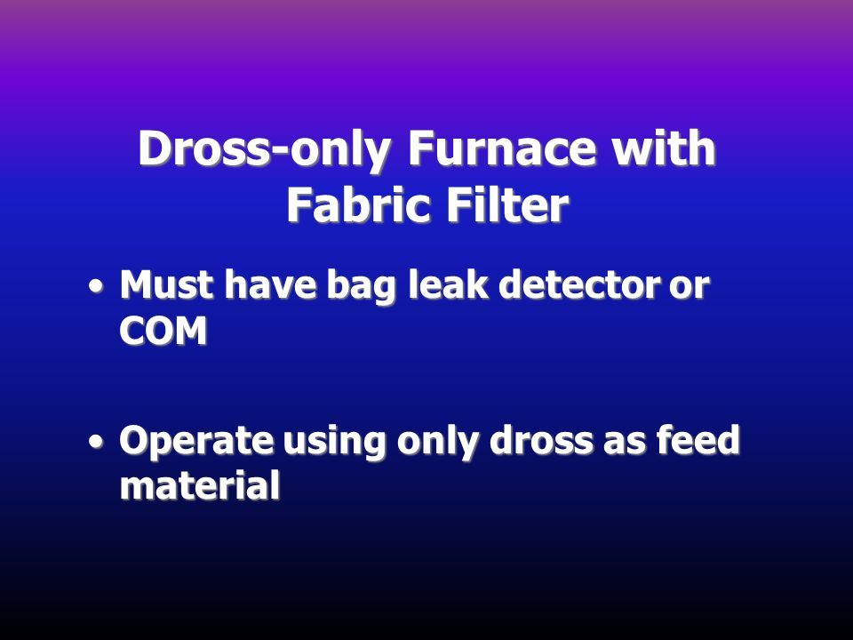 Dross-only Furnace with Fabric Filter