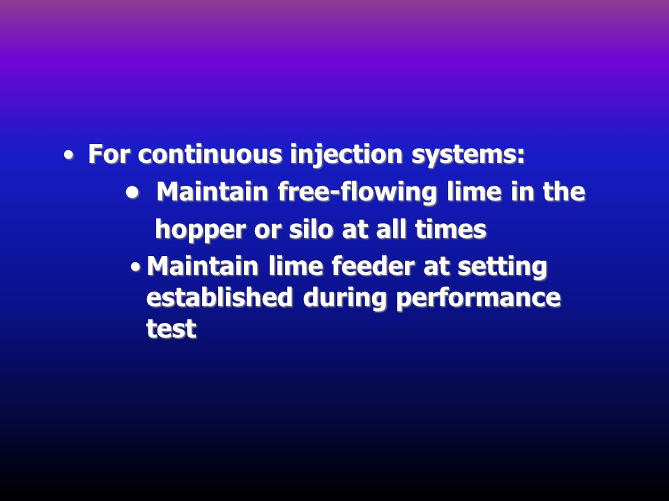For continuous injection systems: