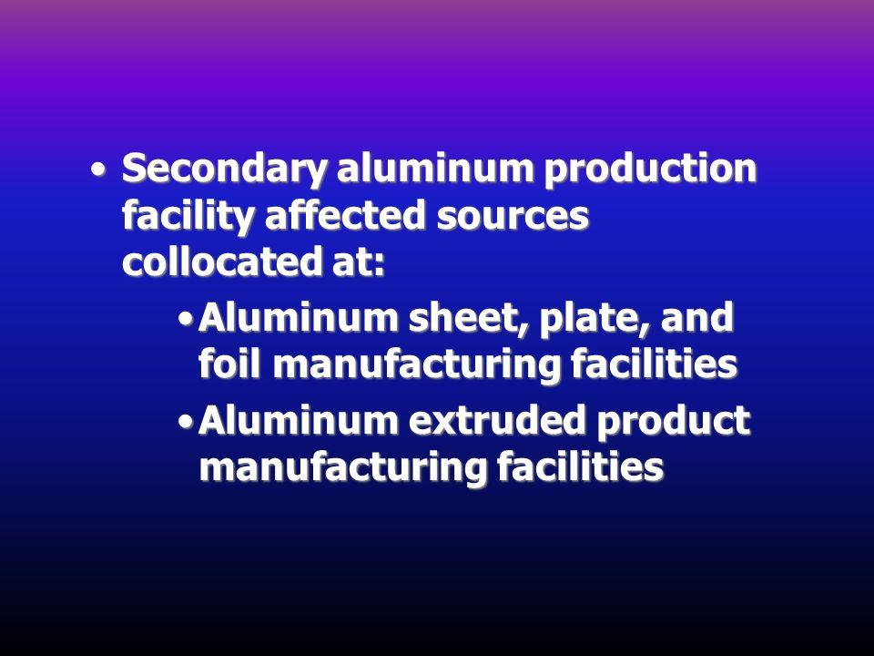 Secondary aluminum production facility affected sources collocated at: