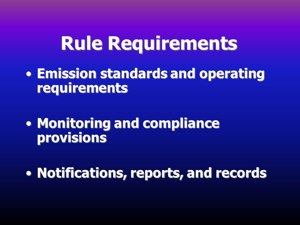 Rule Requirements Emission standards and operating requirements