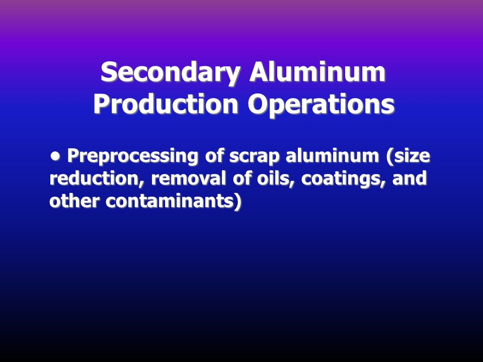 Secondary Aluminum Production Operations