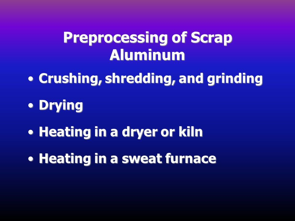 Preprocessing of Scrap Aluminum