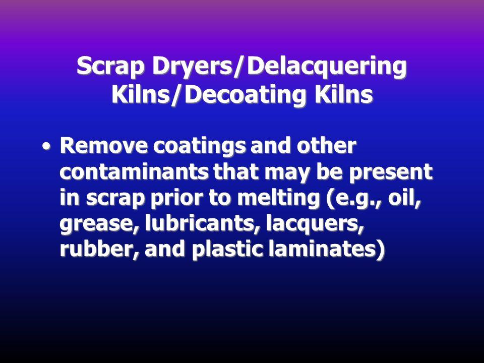 Scrap Dryers/Delacquering Kilns/Decoating Kilns