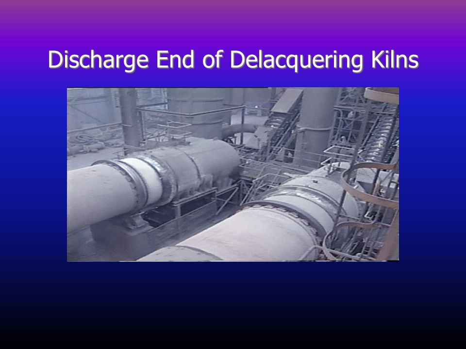 Discharge End of Delacquering Kilns