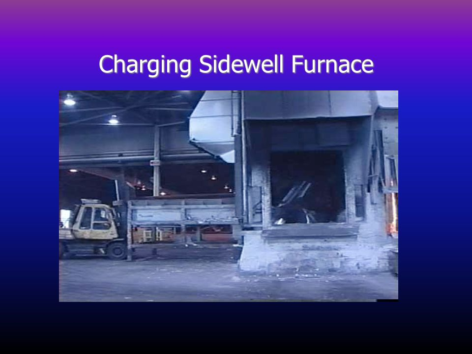 Charging Sidewell Furnace