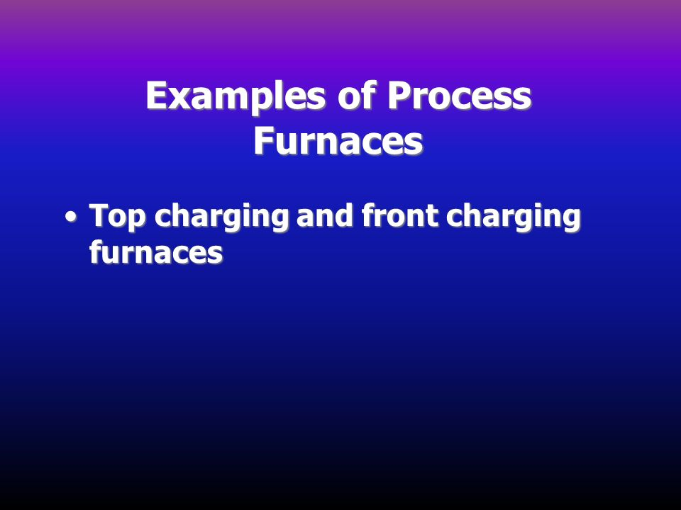 Examples of Process Furnaces