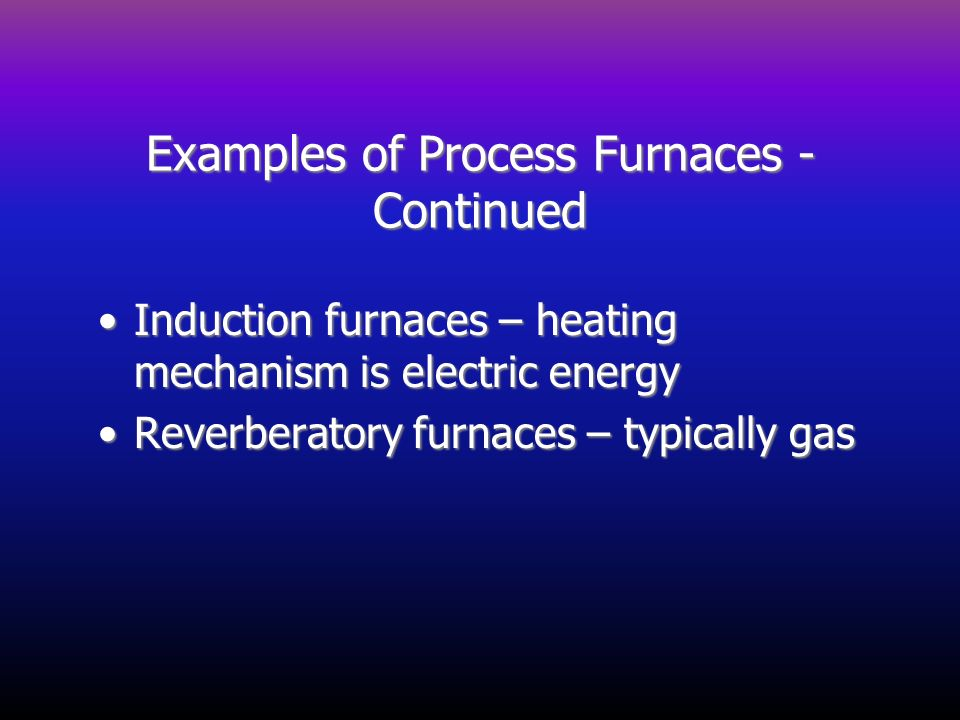 Examples of Process Furnaces - Continued