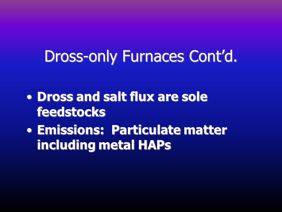 Dross-only Furnaces Cont'd.