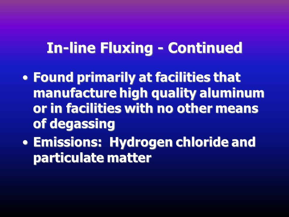 In-line Fluxing - Continued