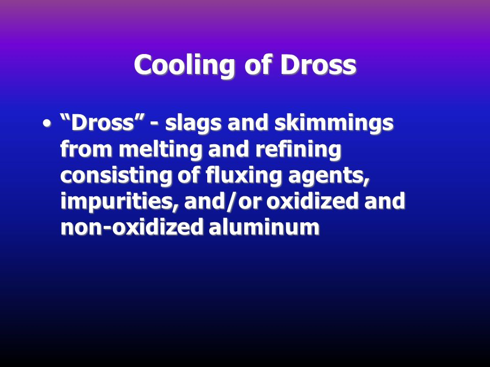 Cooling of Dross