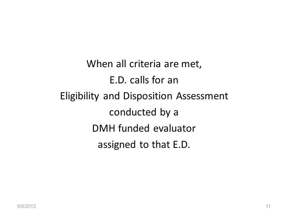 When all criteria are met, E. D