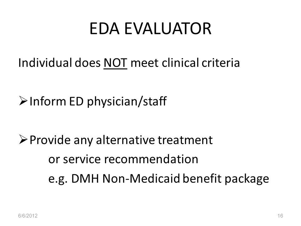 EDA EVALUATOR Individual does NOT meet clinical criteria