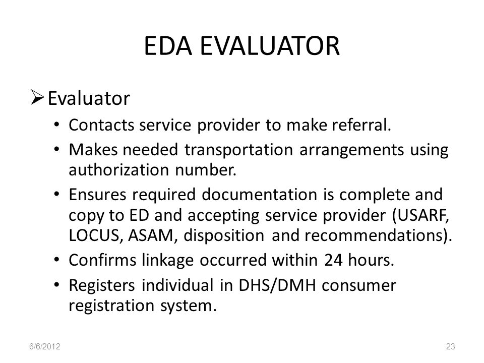 EDA EVALUATOR Evaluator Contacts service provider to make referral.
