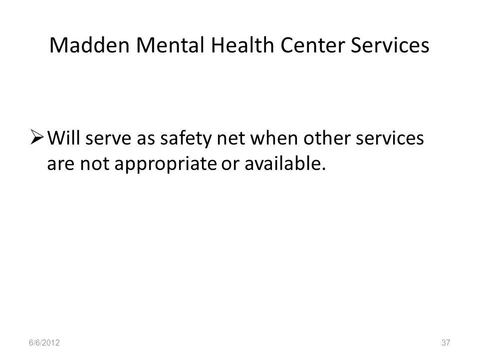 Madden Mental Health Center Services