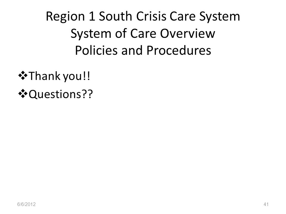 Region 1 South Crisis Care System System of Care Overview Policies and Procedures