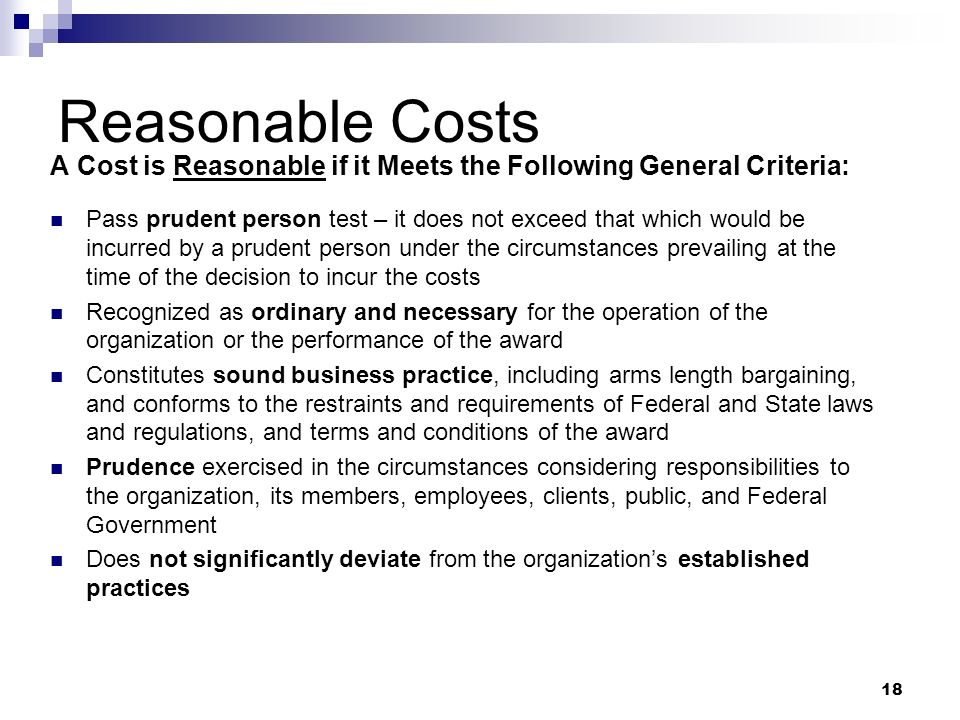 Reasonable Costs A Cost is Reasonable if it Meets the Following General Criteria: