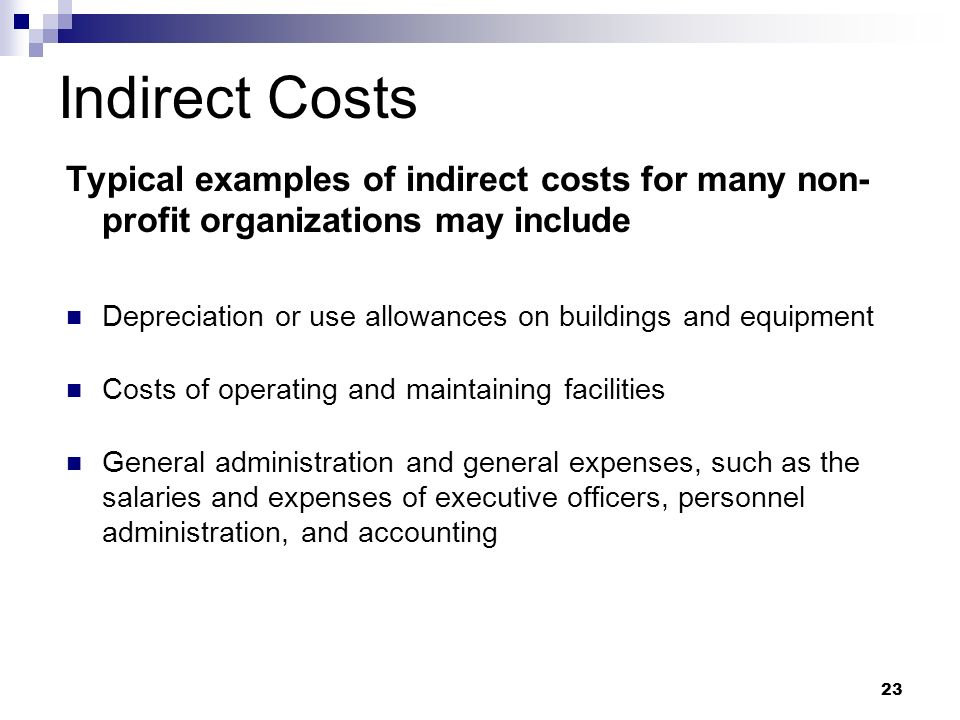 Indirect Costs Typical examples of indirect costs for many non-profit organizations may include.