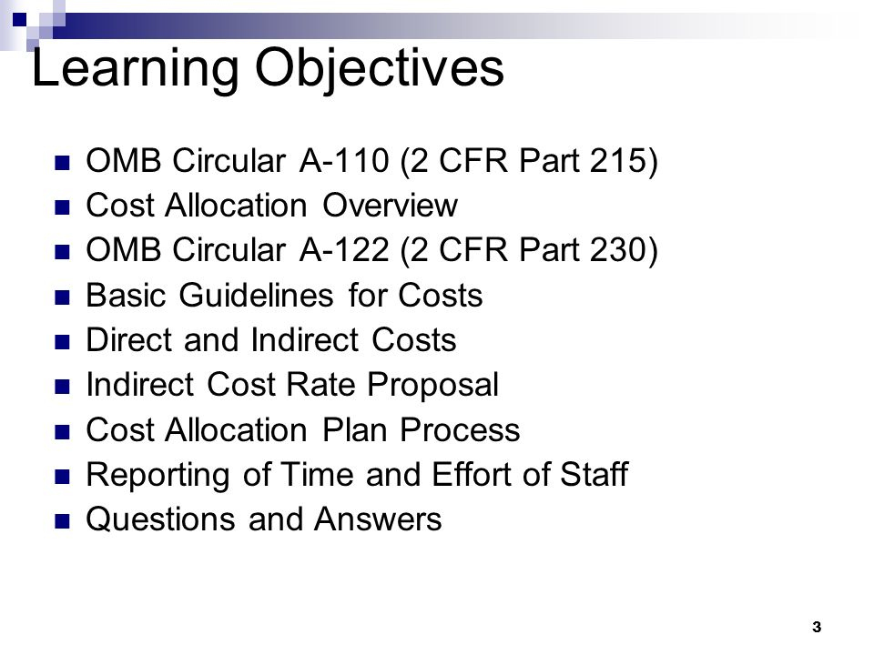 Learning Objectives OMB Circular A-110 (2 CFR Part 215)