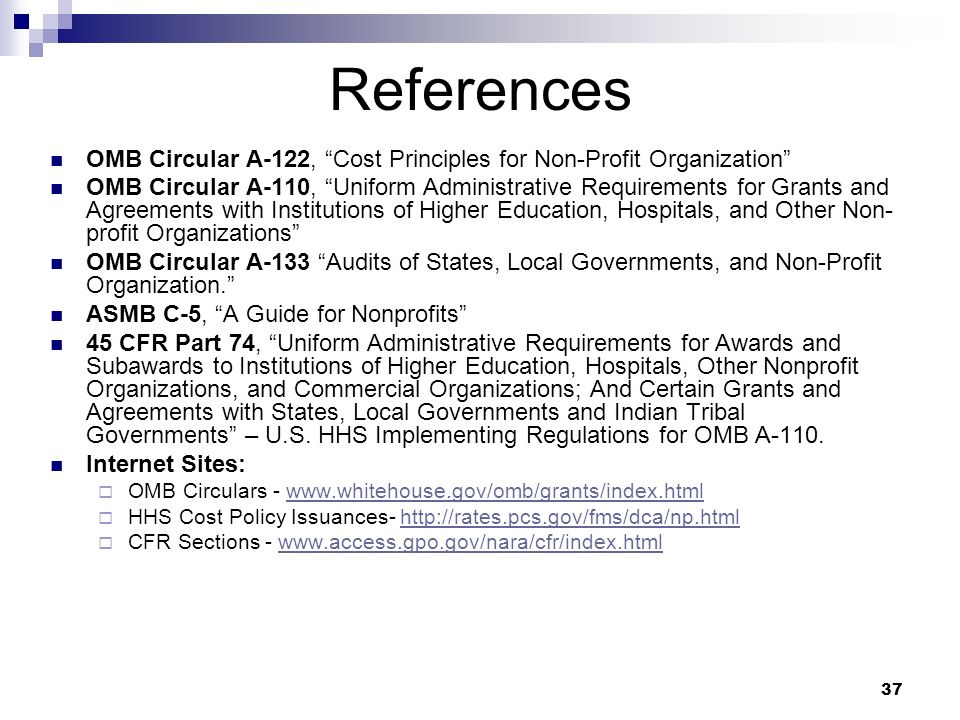 References OMB Circular A-122, Cost Principles for Non-Profit Organization