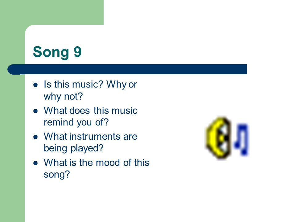 Song 9 Is this music Why or why not