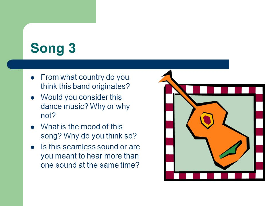 Song 3 From what country do you think this band originates
